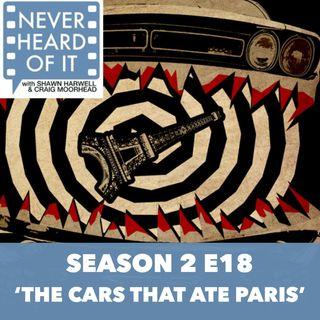 Season 2 Ep 18 - 'The Cars That Ate Paris'