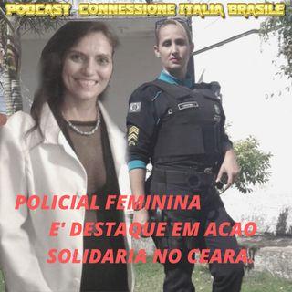 POLICIAL FEMININA E' DESTAQUE EM ACAO SOLIDARIA NO CEARA.
