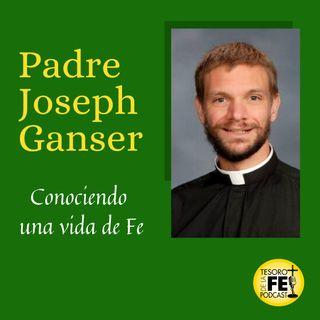 Conociendo al Padre Joseph Ganser