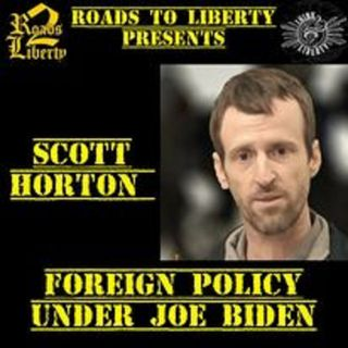 Joe Bidens Foreign Policy: R2L Interviews Scott Horton