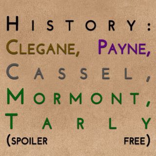 History: Clegane, Payne, Cassel, Mormont, Tarly (spoiler free)