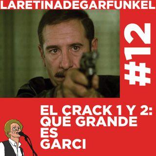 LARETINAx12_Qué grande es Garci. El Crack y El Crack Dos