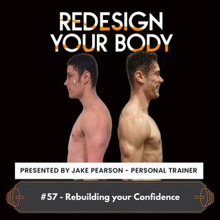 Episode 057 - Rebuilding Your Confidence