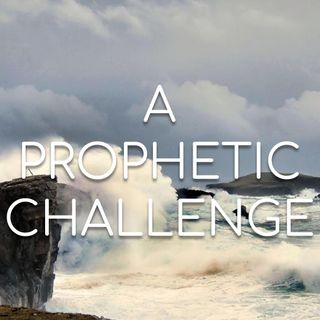 A Prophetic Challenge - Morning Manna #2782