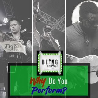 Why Do You Perform?