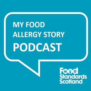My Food Allergy Story Podcast - Episode 1