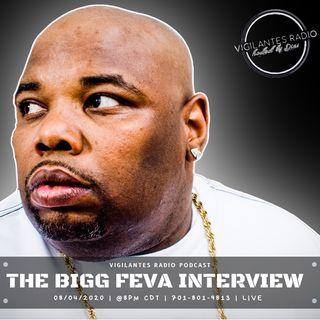 The Bigg Feva Interview.