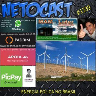 NETOCAST 1339 DE 25/08/2020 - ENERGIA EÓLICA NO BRASIL