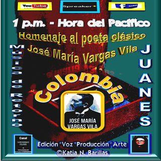 Homenaje al escritor y poeta clásico colombiano, José María Vargas Vila - Temas musicales de Juanes * Colombia
