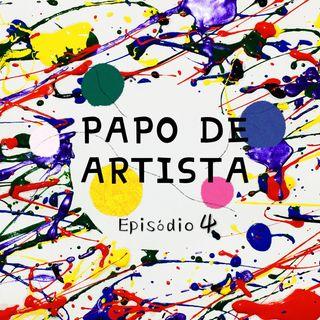 Episode 4 - Papo De Artista - Quarentena
