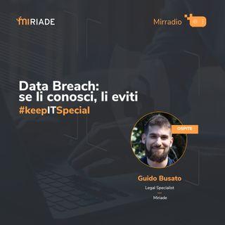 Mirradio Puntata 49 - keepITspecial | Data Breach: se li conosci, li eviti