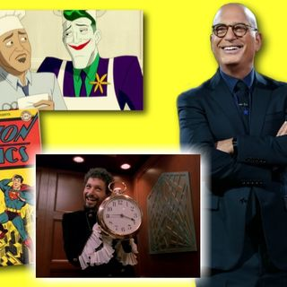 #314: Howie Mandel on his Lois & Clark and Harley Quinn roles!