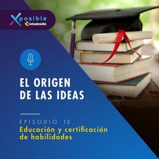 El origen de las ideas - Educación y certificación de habilidades