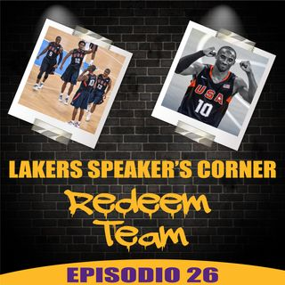 Lakers Speaker's Corner E26 - Redeem Team