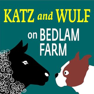 Katz and Wulf on Bedlam Farm