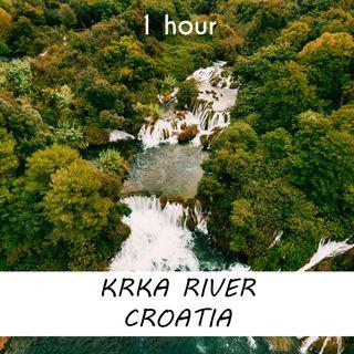 Krka River, Croatia | 1 hour RIVER Sound Podcast | White Noise | ASMR sounds for deep Sleep | Relax | Meditation | Colicky