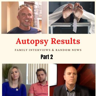 Part 2: Lori Vallow Case Updates: Autopsy Results, Family Interviews & Random News