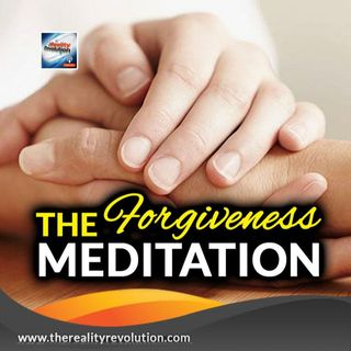 Guided Meditation The Forgiveness Meditation
