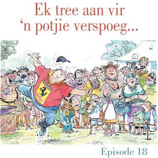 Ep.18 Ek tree aan vir 'n potjie verspoeg...