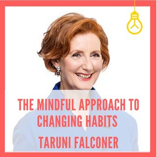 The Mindful Approach to Changing Your Habits [Episode 10]