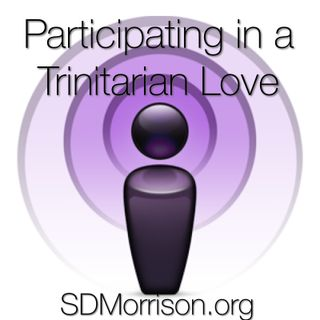 Participating in a Trinitarian Love