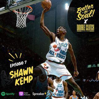 Better Go Soul S1E7 - NBA Focus: Shawn Kemp
