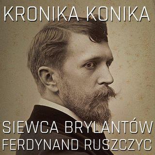 Ferdynand Wielki. Siewca brylantów - o malarstwie Ferdynanda Ruszczyca