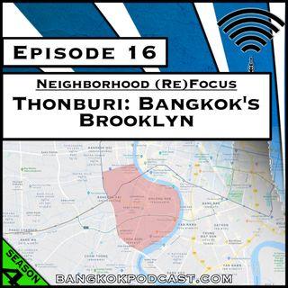 Neighborhood (Re)Focus: Thonburi, Bangkok's Brooklyn [Season 4, Episode 16]