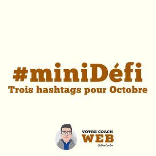 85. Définissez vos trois hashtags pour le mois d'octobre #miniDéfi