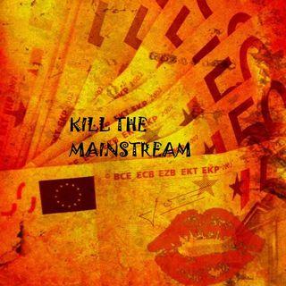 Kill The Mainstream