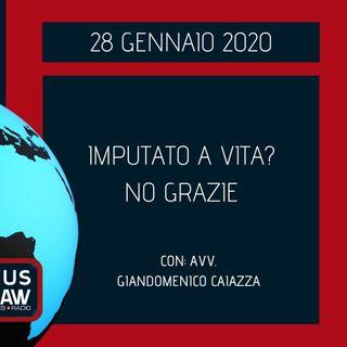 BREAKING NEWS – IMPUTATO A VITA? NO GRAZIE – AVV. GIANDOMENICO CAIAZZA