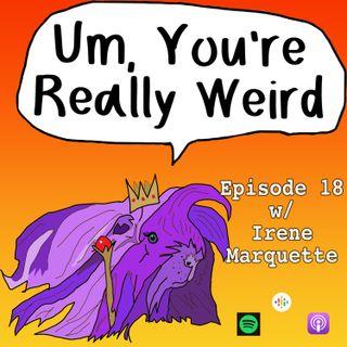 Ep 18: Leech Mistress w/ Irene Marquette