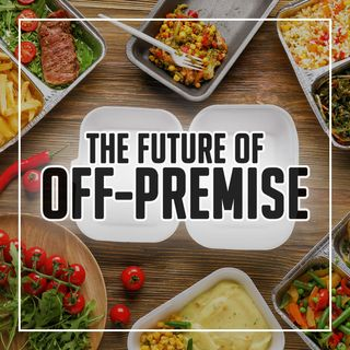 156. The Future of Off-Premise | Restaurant Business Podcast