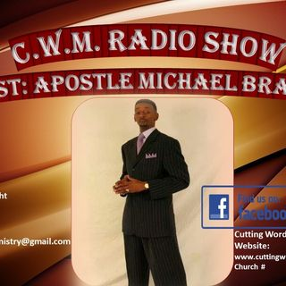 Tuesday night word! On C.W.M. Radio Show!!! Radio Host: Apostle Michael Branch