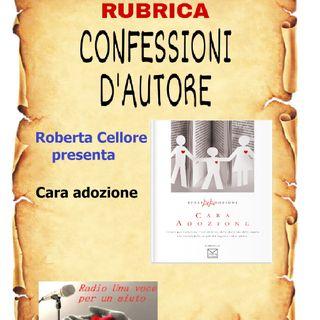 CONFESSIONI D'AUTORE: ROBERTA CELLORE presenta CARA ADOZIONE