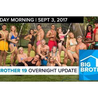 Big Brother 19   Overnight Update Podcast   Sept 3, 2017
