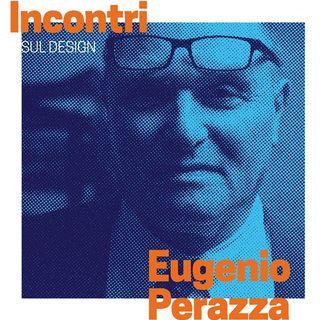 Incontri sul Design - Eugenio Perazza [Magis]