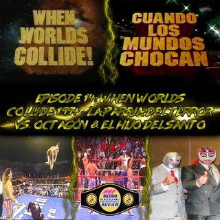 14. When Worlds Collide 1994 - La Pareja del Terror vs. Octagón & El Hijo del Santo