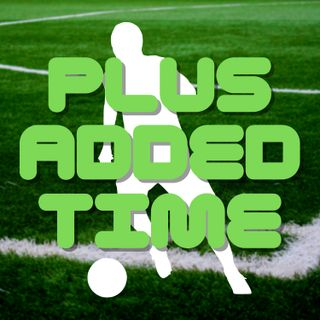 Plus Added Time #14 - 2020 Awards