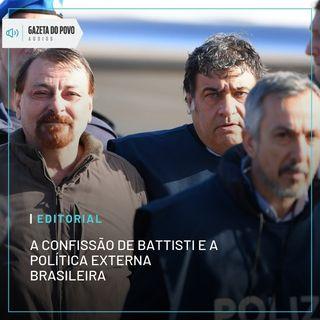 Editorial: A confissão de Battisti e a política externa brasileira