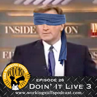 Episode 26: Doin' It Live 3