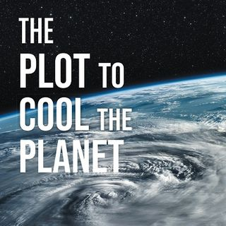 Sam Bleicher: The Plot to Cool the Planet