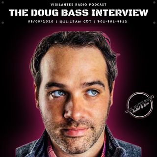 The Doug Bass Interview.
