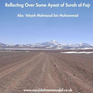 Reflecting Over Some Ayaat of Surah al-Fajr | Abu 'Atiyah Mahmoud bin Muhammad