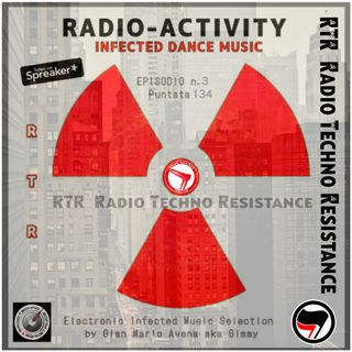 RADIO ACTIVITY - IDM - Infected Dance Music - Episode 3 - RTR Trasmission 134