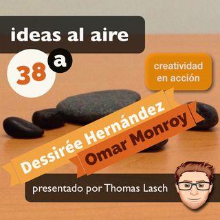 Ideas 038a Dessirée Hernández y Omar Monroy - Locutores