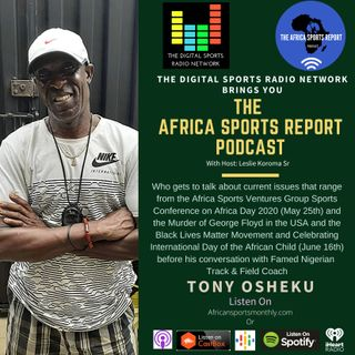 Recapping Current Events and Talking Track & Field with Tony Osheku of Nigeria