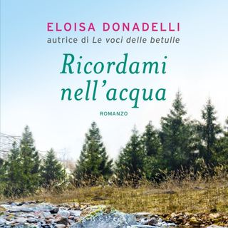 """Eloisa Donadelli """"Ricordami nell'acqua"""""""