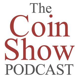 The Coin Show Podcast Episode 145