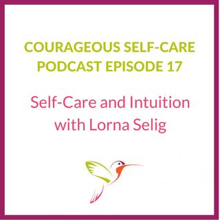 Self-Care and Intuition with Lorna Selig